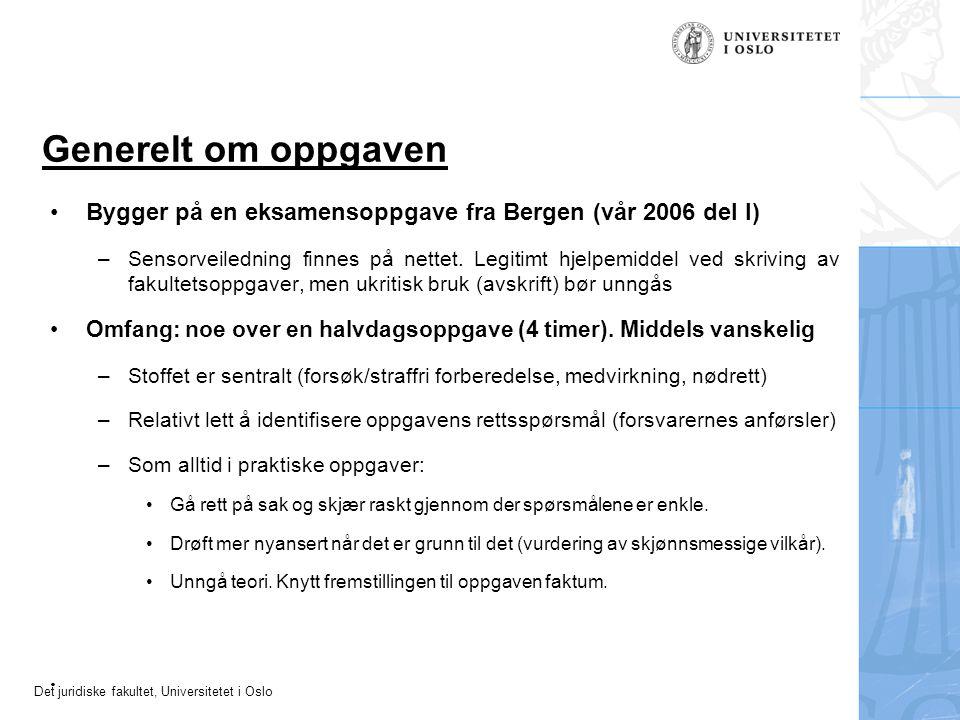 Det juridiske fakultet, Universitetet i Oslo Generelt om oppgaven Bygger på en eksamensoppgave fra Bergen (vår 2006 del I) –Sensorveiledning finnes på