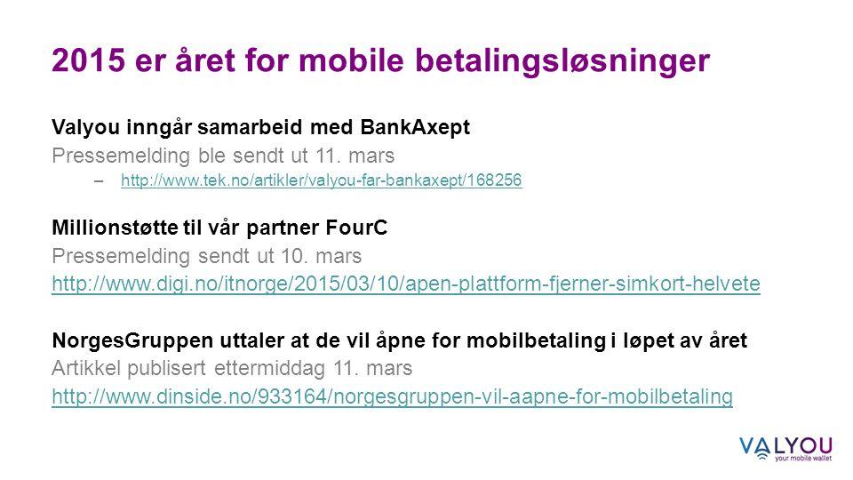 2015 er året for mobile betalingsløsninger Valyou inngår samarbeid med BankAxept Pressemelding ble sendt ut 11.