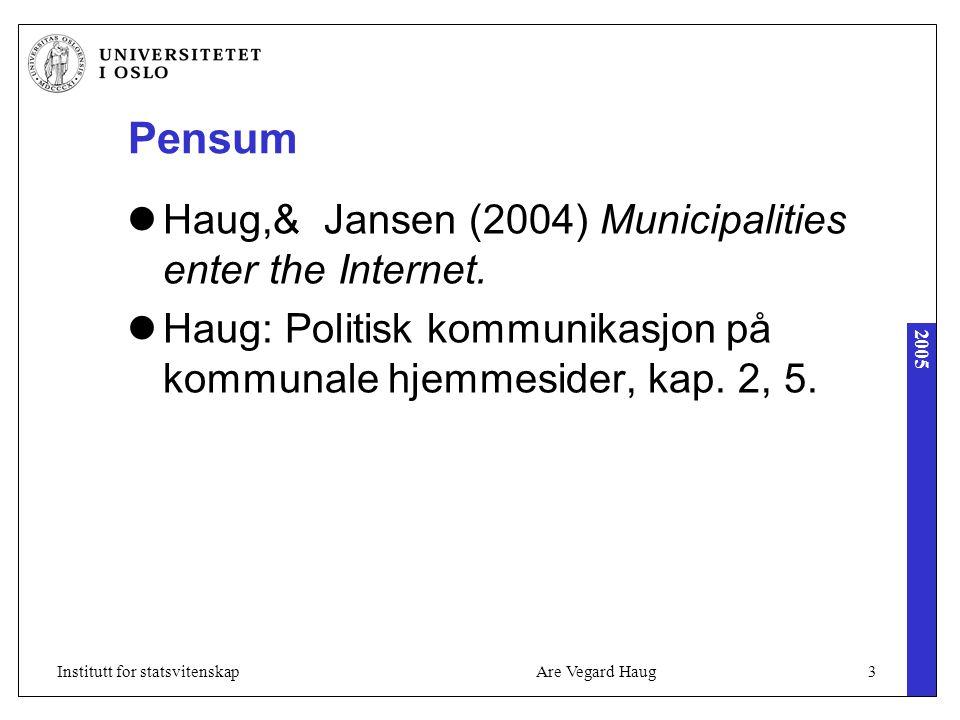 2005 Are Vegard Haug24Institutt for statsvitenskap Hva kan forklare variasjon (statistisk hypotesetesting, mer detaljert).