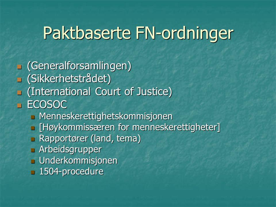 Paktbaserte FN-ordninger (Generalforsamlingen) (Generalforsamlingen) (Sikkerhetstrådet) (Sikkerhetstrådet) (International Court of Justice) (Internati