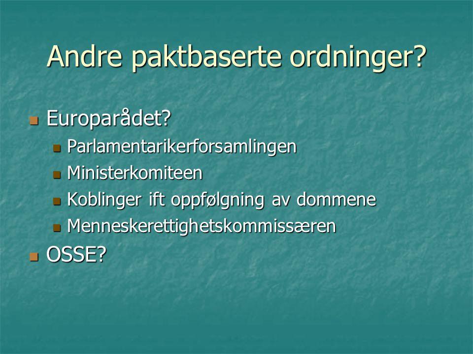 Andre paktbaserte ordninger? Europarådet? Europarådet? Parlamentarikerforsamlingen Parlamentarikerforsamlingen Ministerkomiteen Ministerkomiteen Kobli