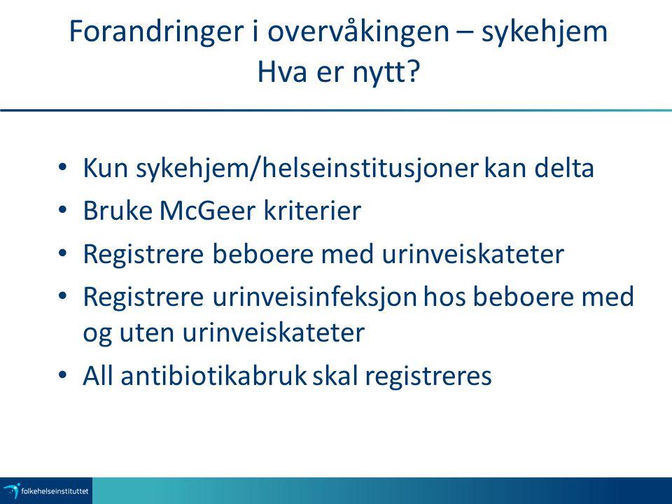 Forandringer i overvåkingen – sykehjem Hva er nytt.