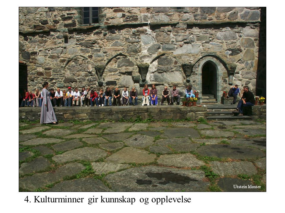 Utstein kloster 4. Kulturminner gir kunnskap og opplevelse