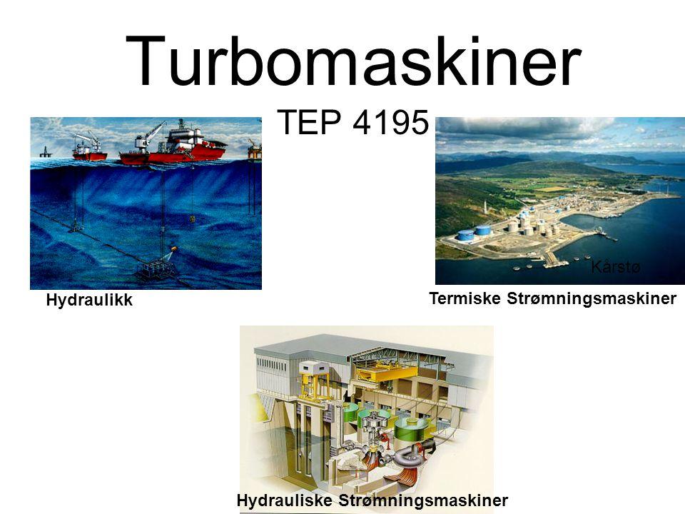 Turbomaskiner TEP 4195 Kårstø Hydraulikk Hydrauliske Strømningsmaskiner Termiske Strømningsmaskiner