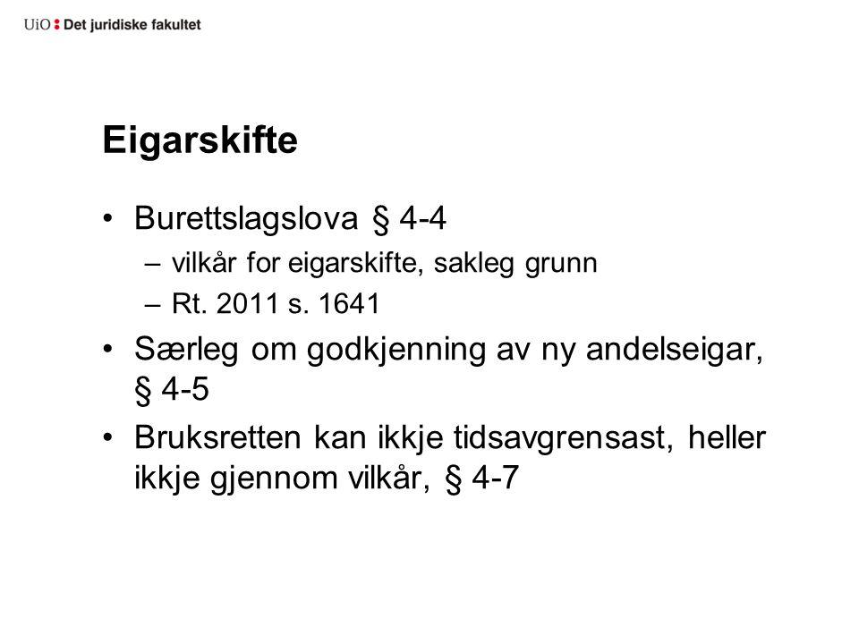 Eigarskifte Burettslagslova § 4-4 –vilkår for eigarskifte, sakleg grunn –Rt.