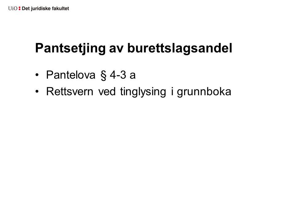 Pantsetjing av aksjebustad eller obligasjonsleilegheit Pantelova § 4-3 Notifikasjon Eventuelt handpantsetjing av innskotsbevis
