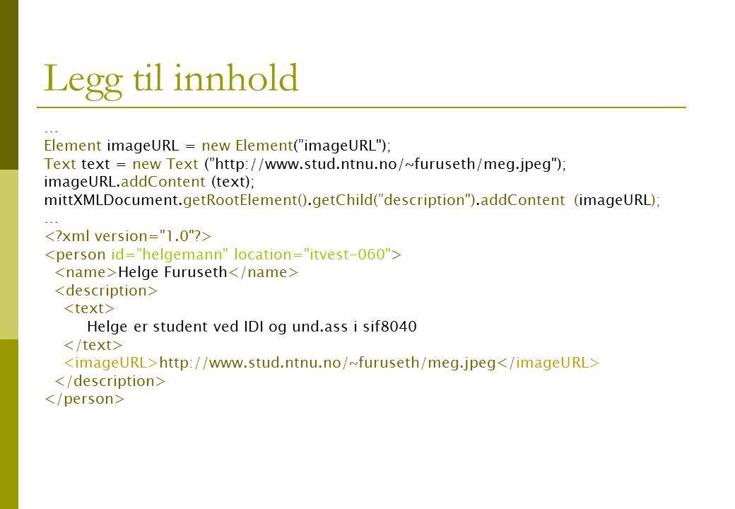 """Legg til innhold … Element imageURL = new Element(""""imageURL"""