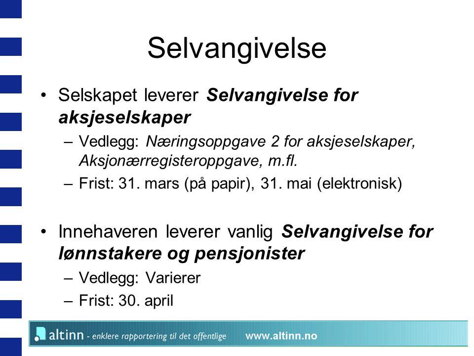 Selvangivelse Selskapet leverer Selvangivelse for aksjeselskaper –Vedlegg: Næringsoppgave 2 for aksjeselskaper, Aksjonærregisteroppgave, m.fl.