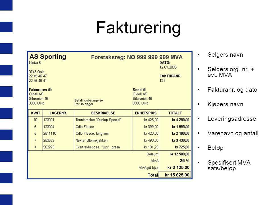 Fakturering Selgers navn Selgers org.nr. + evt. MVA Fakturanr.