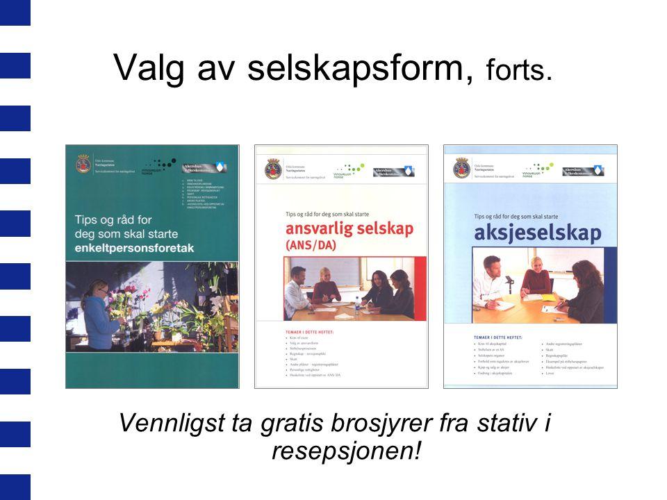 Registreringskrav Selskapsform Registrering EnkeltpersonsforetakAnsvarlig selskapAksjeselskap Brønnøysund- registrene Foretaksregisteret hvis du skal selge ikke-egenproduserte varer eller ha flere enn fem ansatte.