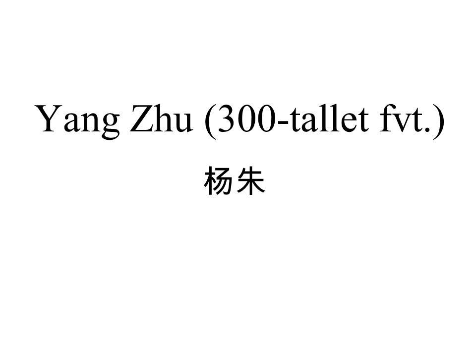 Yang Zhu (300-tallet fvt.) 杨朱