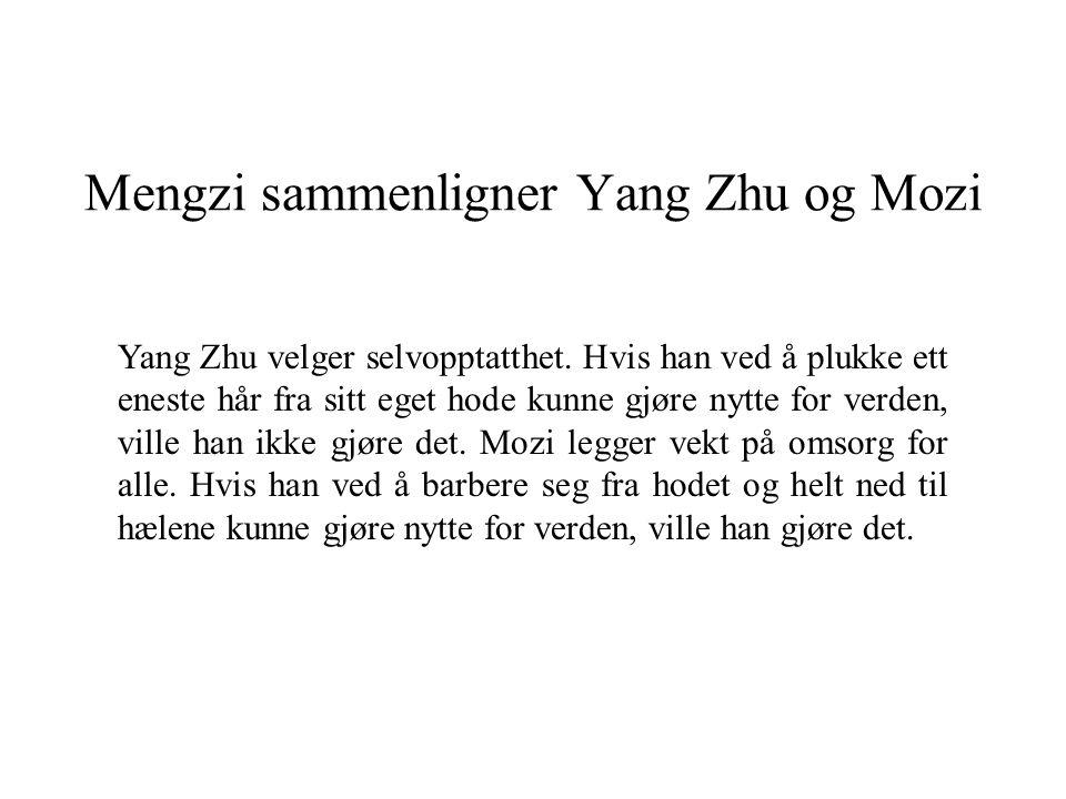 Mengzi sammenligner Yang Zhu og Mozi Yang Zhu velger selvopptatthet.