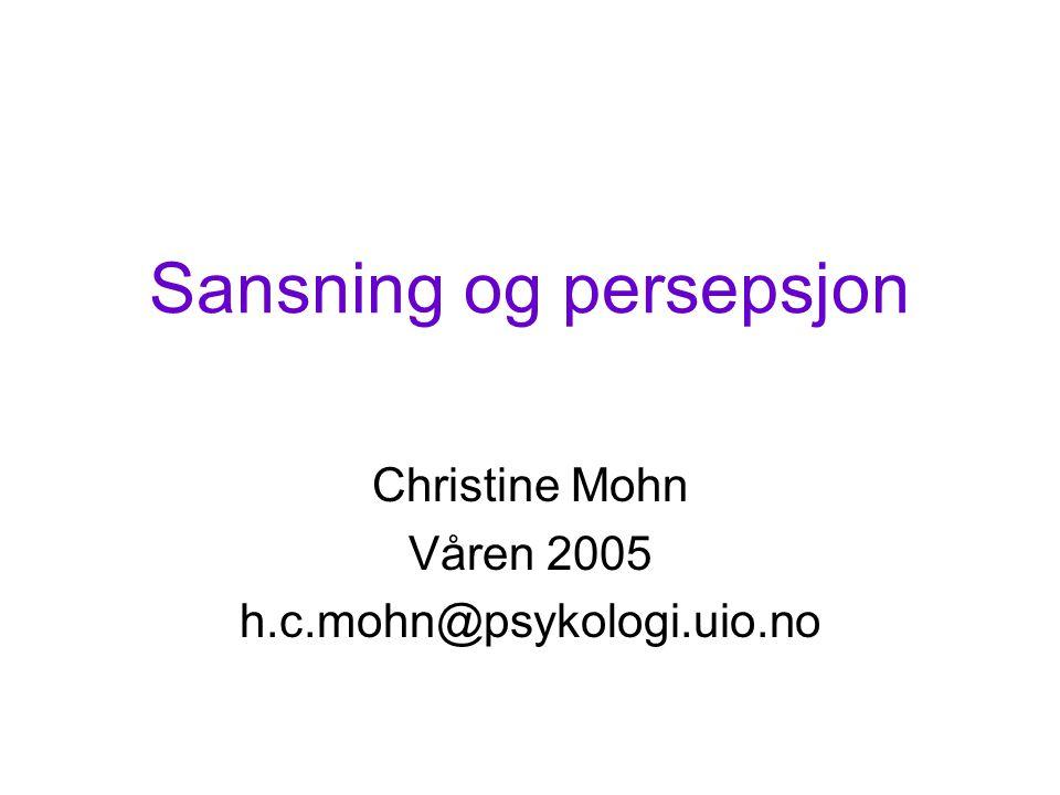 Sansning og persepsjon Sansning: den prosess der stimuli oppdages, responderes på av sanseorganene og oversettes til elektriske nerveimpulser som sendes til hjernen.