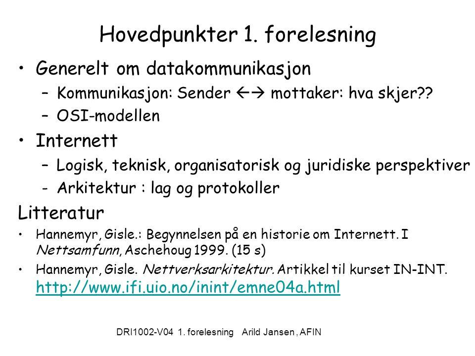 DRI1002-V04 1. forelesning Arild Jansen, AFIN Hovedpunkter 1.