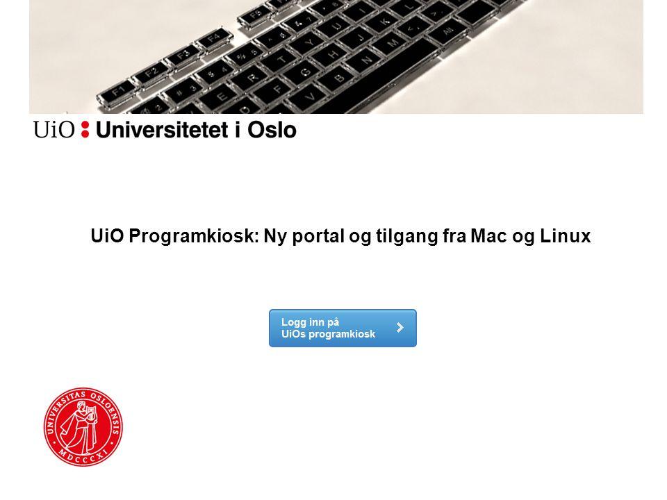 UiO Programkiosk: Ny portal og tilgang fra Mac og Linux