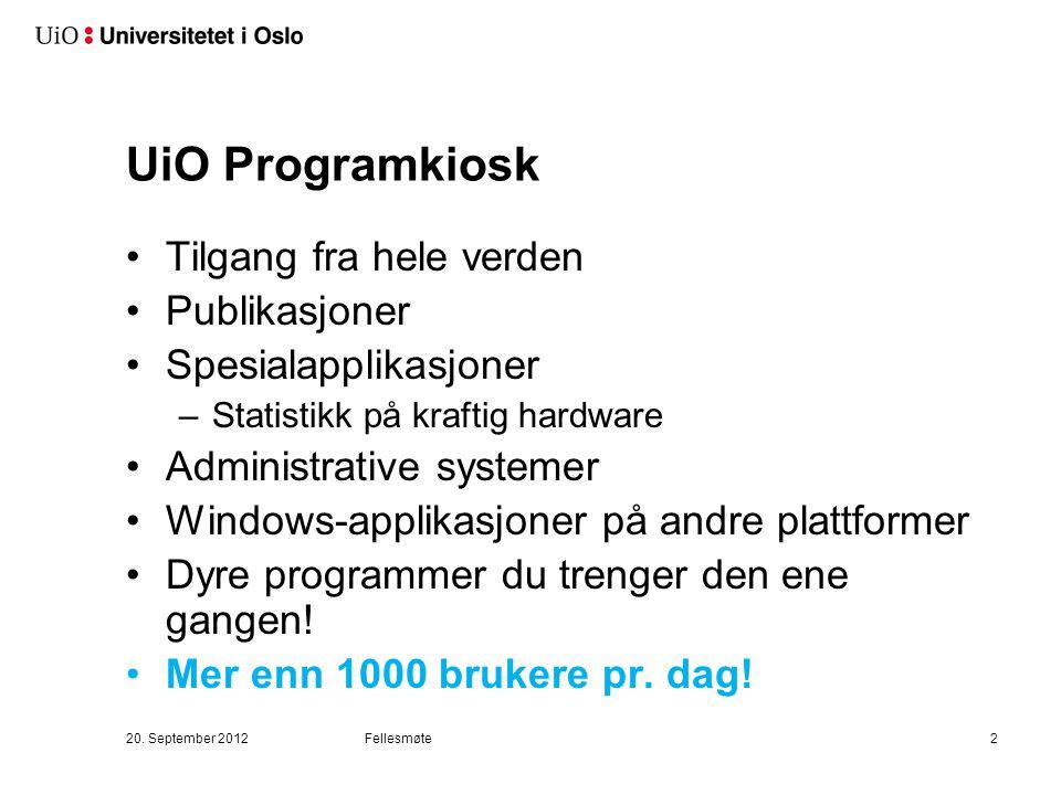 UiO Programkiosk Tilgang fra hele verden Publikasjoner Spesialapplikasjoner –Statistikk på kraftig hardware Administrative systemer Windows-applikasjo