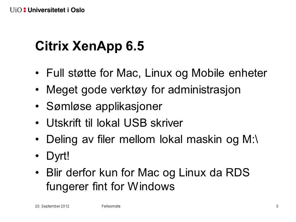 Citrix XenApp 6.5 Full støtte for Mac, Linux og Mobile enheter Meget gode verktøy for administrasjon Sømløse applikasjoner Utskrift til lokal USB skri