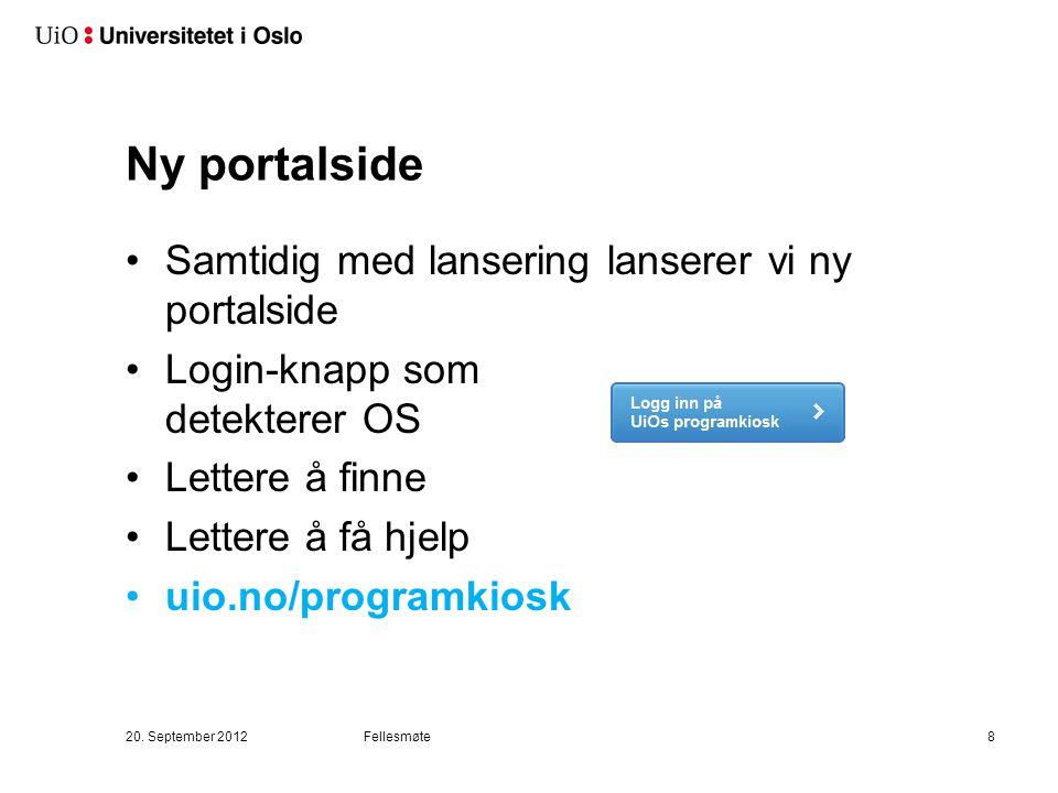 Ny portalside Samtidig med lansering lanserer vi ny portalside Login-knapp som detekterer OS Lettere å finne Lettere å få hjelp uio.no/programkiosk 20