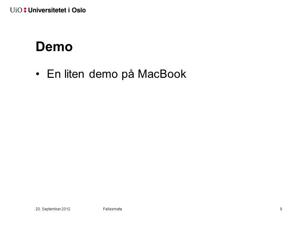 Demo En liten demo på MacBook 20. September 2012Fellesmøte9