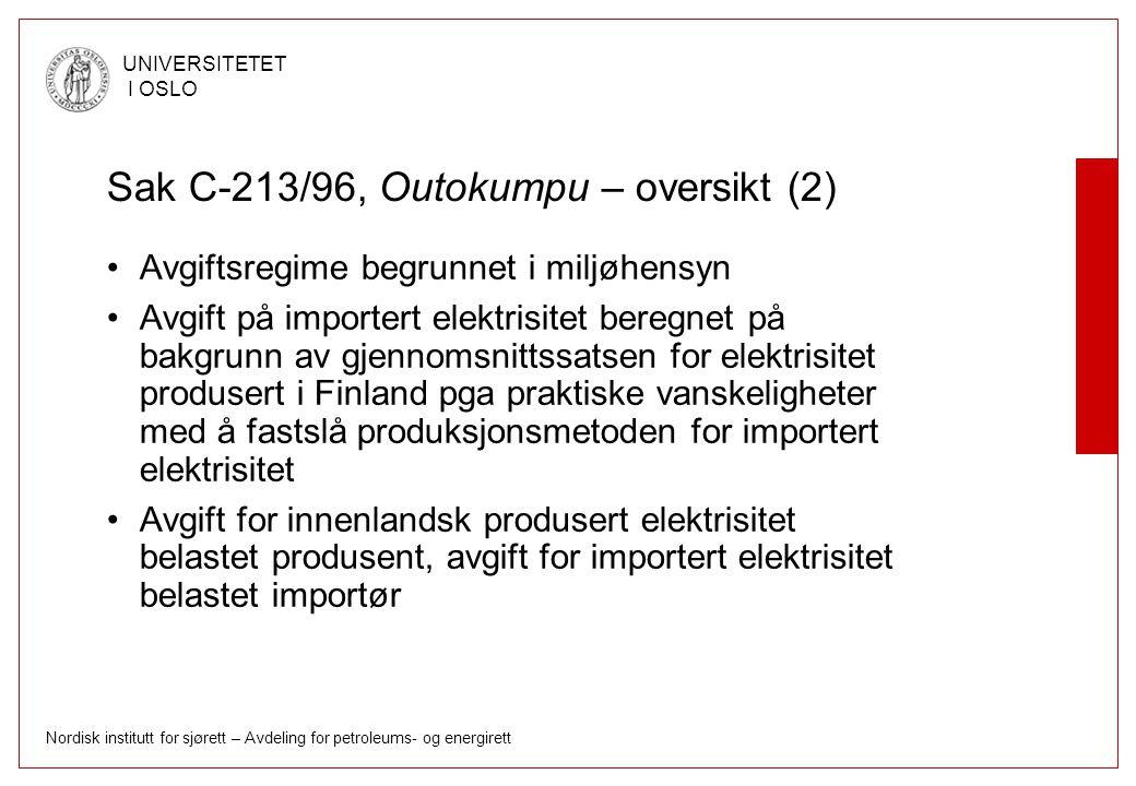 Nordisk institutt for sjørett – Avdeling for petroleums- og energirett UNIVERSITETET I OSLO Sak C-213/96, Outokumpu – oversikt (2) Avgiftsregime begru