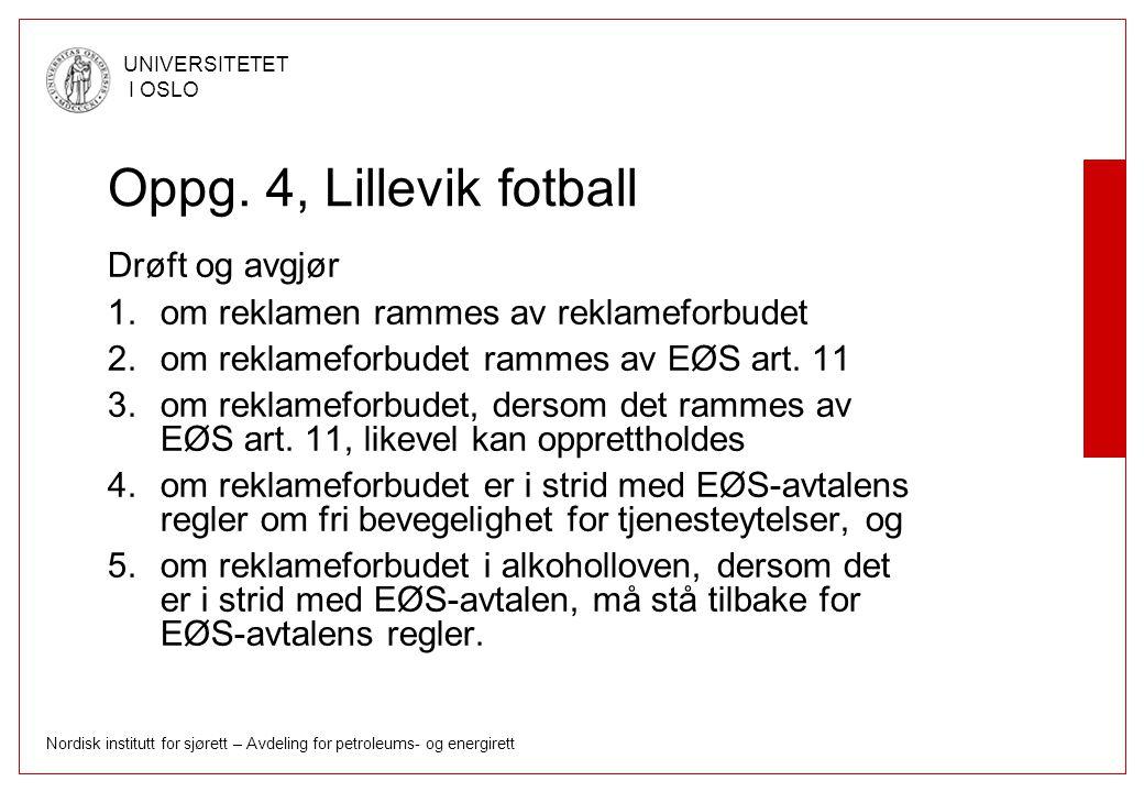 Nordisk institutt for sjørett – Avdeling for petroleums- og energirett UNIVERSITETET I OSLO Oppg. 4, Lillevik fotball Drøft og avgjør 1.om reklamen ra