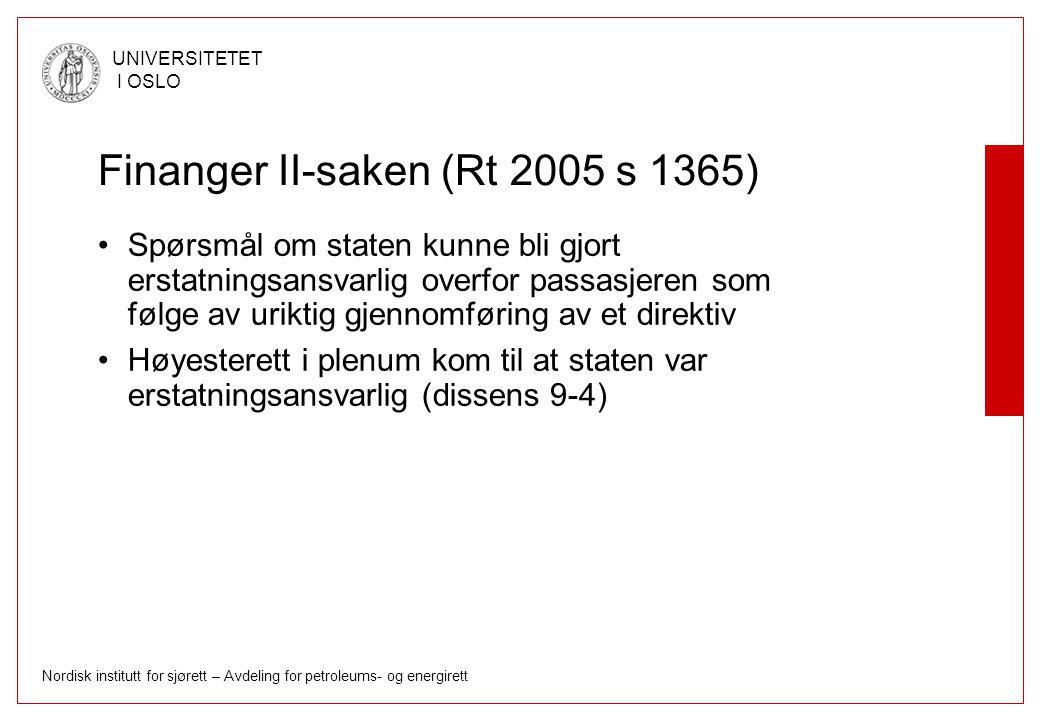 Nordisk institutt for sjørett – Avdeling for petroleums- og energirett UNIVERSITETET I OSLO Finanger II-saken (Rt 2005 s 1365) Spørsmål om staten kunn