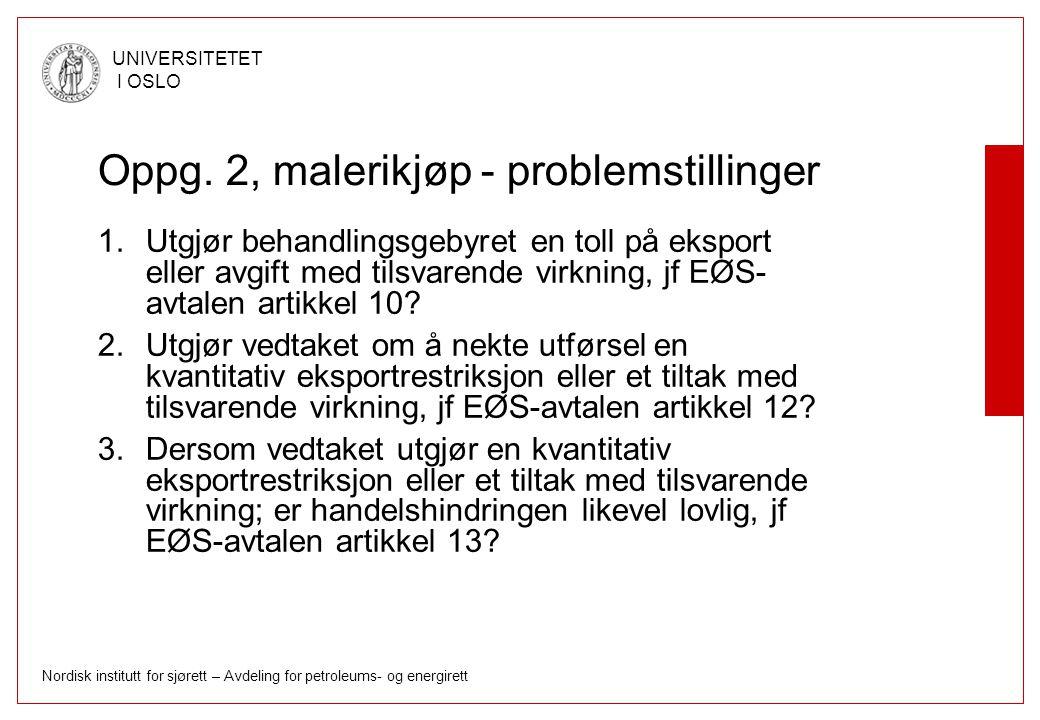Nordisk institutt for sjørett – Avdeling for petroleums- og energirett UNIVERSITETET I OSLO Sak C-213/96, Outokumpu – oversikt (2) Avgiftsregime begrunnet i miljøhensyn Avgift på importert elektrisitet beregnet på bakgrunn av gjennomsnittssatsen for elektrisitet produsert i Finland pga praktiske vanskeligheter med å fastslå produksjonsmetoden for importert elektrisitet Avgift for innenlandsk produsert elektrisitet belastet produsent, avgift for importert elektrisitet belastet importør