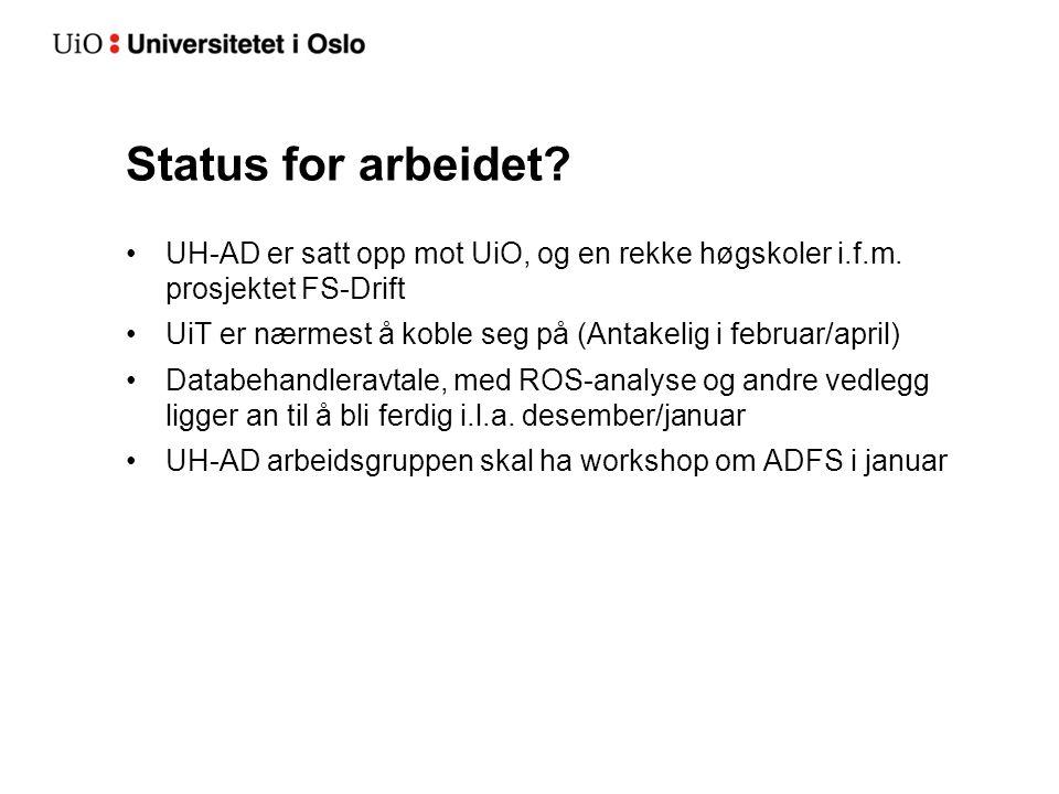 Status for arbeidet? UH-AD er satt opp mot UiO, og en rekke høgskoler i.f.m. prosjektet FS-Drift UiT er nærmest å koble seg på (Antakelig i februar/ap