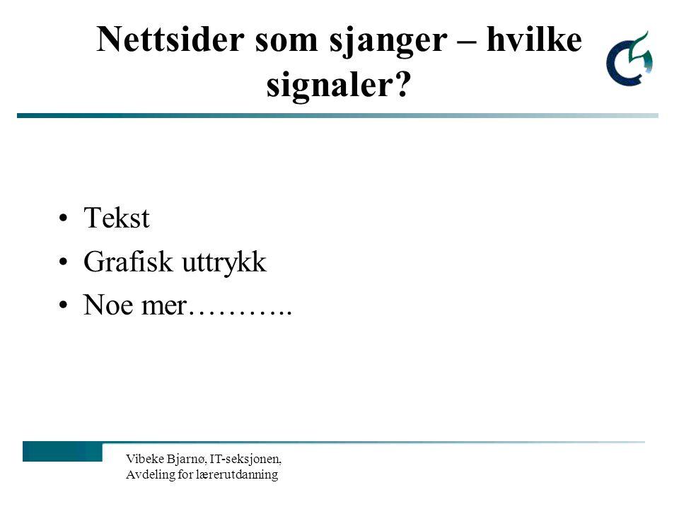 Vibeke Bjarnø, IT-seksjonen, Avdeling for lærerutdanning Nettsider som sjanger – hvilke signaler.