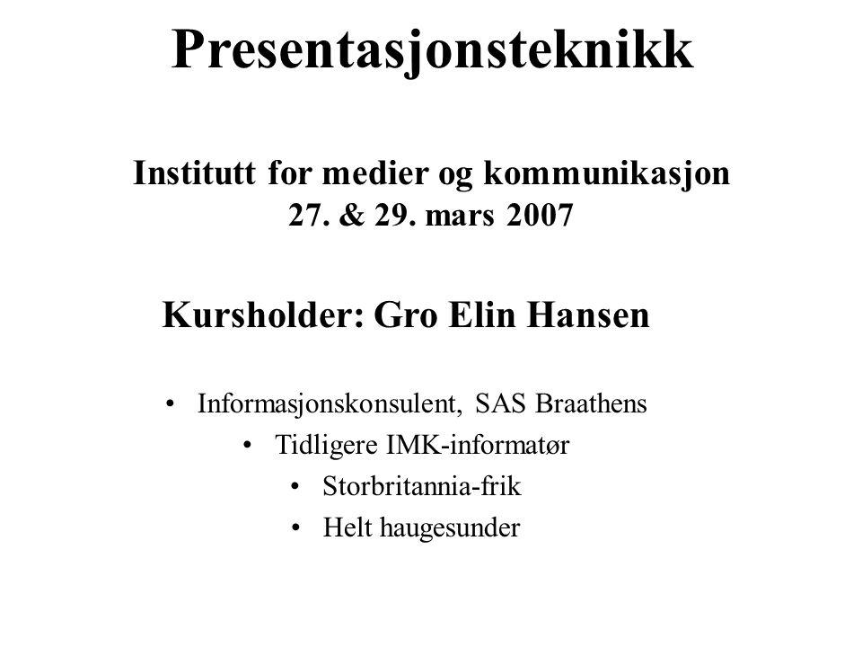 Presentasjonsteknikk Institutt for medier og kommunikasjon 27.