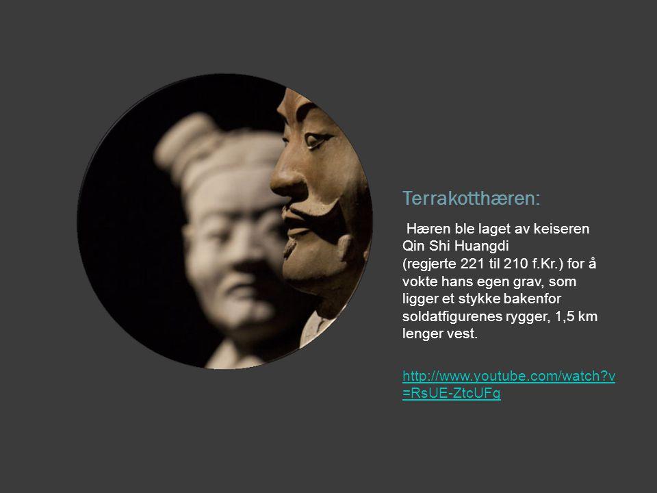 Terrakotthæren: Hæren ble laget av keiseren Qin Shi Huangdi (regjerte 221 til 210 f.Kr.) for å vokte hans egen grav, som ligger et stykke bakenfor sol