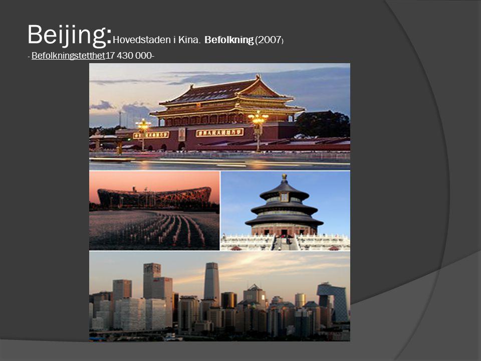 Beijing: Hovedstaden i Kina. Befolkning (2007 ) - Befolkningstetthet17 430 000-