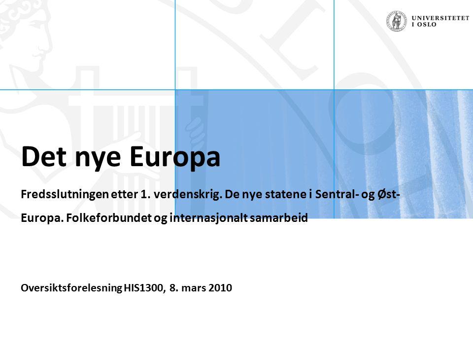 Felt for signatur(enhet, navn og tittel) Det nye Europa Fredsslutningen etter 1.