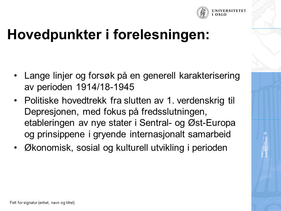 Felt for signatur (enhet, navn og tittel) Lange linjer 1914/18-1945 En uforbeholden krisetid.