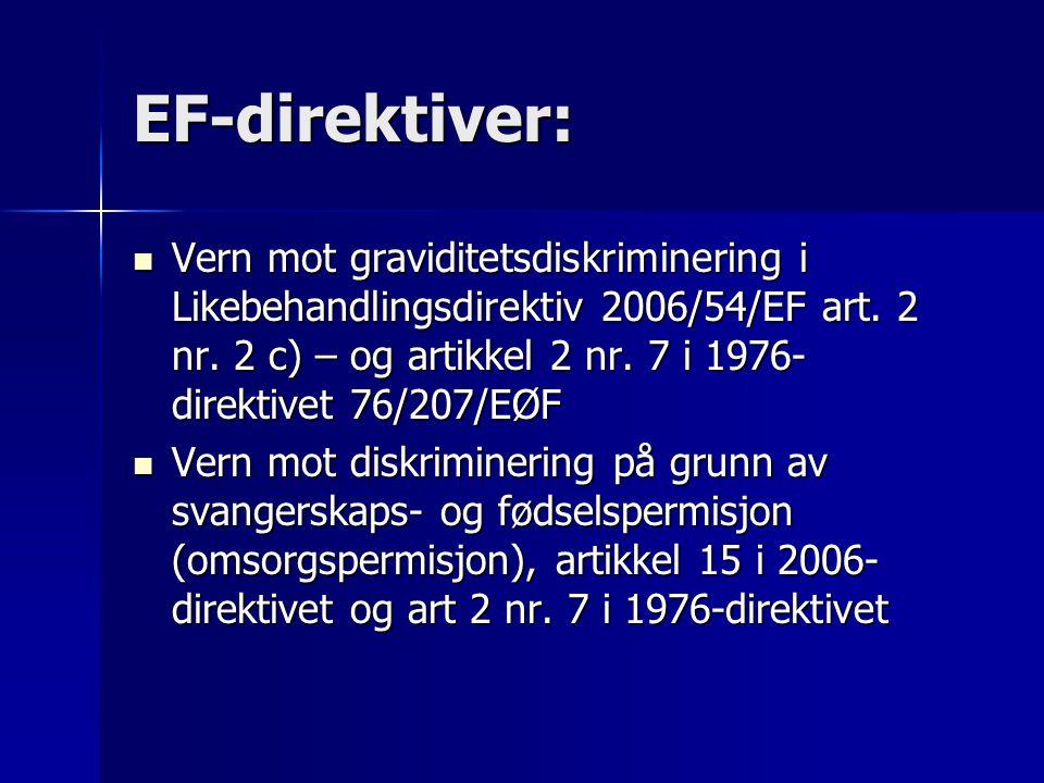 Indirekte diskriminering Eksempler: Eksempler: EF-domstolen Bilka C-170/84 EF-domstolen Bilka C-170/84 EF-domstolen Nimz C 184/89 EF-domstolen Nimz C 184/89 EF-domstolen Elsner-Lakeberg C-285/02 EF-domstolen Elsner-Lakeberg C-285/02 Nemndas sak 3/2003 Braathens arbeidstid Nemndas sak 3/2003 Braathens arbeidstid