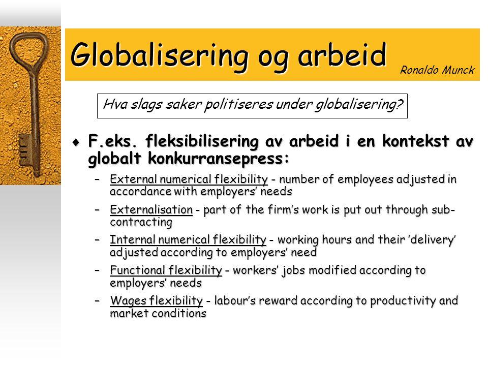 Globalisering og arbeid  F.eks.