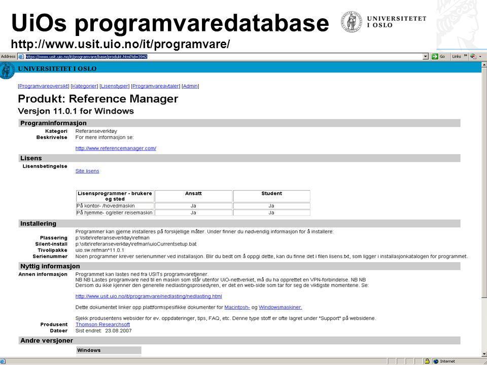 Institutt for sykepleievitenskap og helsefag UiOs programvaredatabase http://www.usit.uio.no/it/programvare/