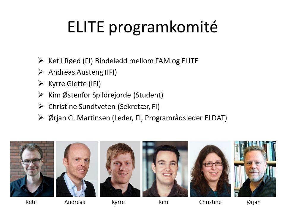 ELITE programkomité  Ketil Røed (FI) Bindeledd mellom FAM og ELITE  Andreas Austeng (IFI)  Kyrre Glette (IFI)  Kim Østenfor Spildrejorde (Student)