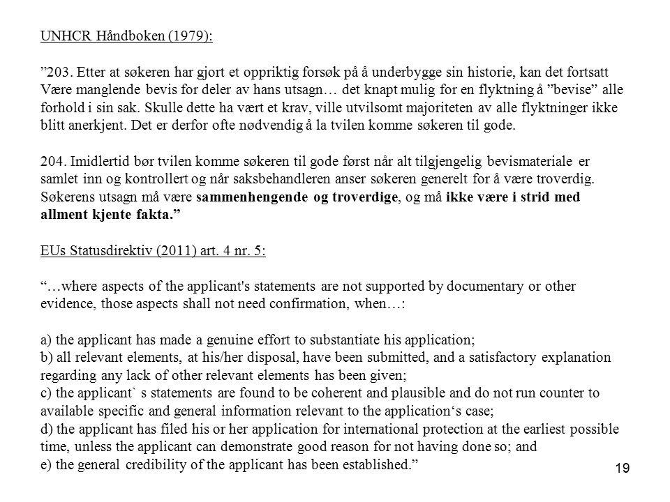 """UNHCR Håndboken (1979): """"203. Etter at søkeren har gjort et oppriktig forsøk på å underbygge sin historie, kan det fortsatt Være manglende bevis for d"""