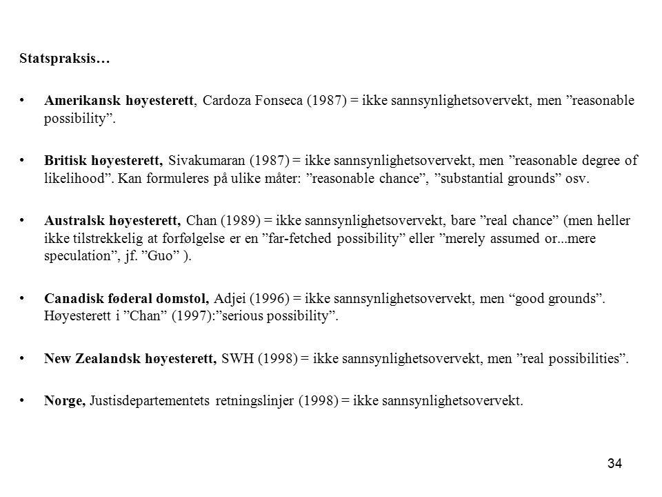 """Statspraksis… Amerikansk høyesterett, Cardoza Fonseca (1987) = ikke sannsynlighetsovervekt, men """"reasonable possibility"""". Britisk høyesterett, Sivakum"""