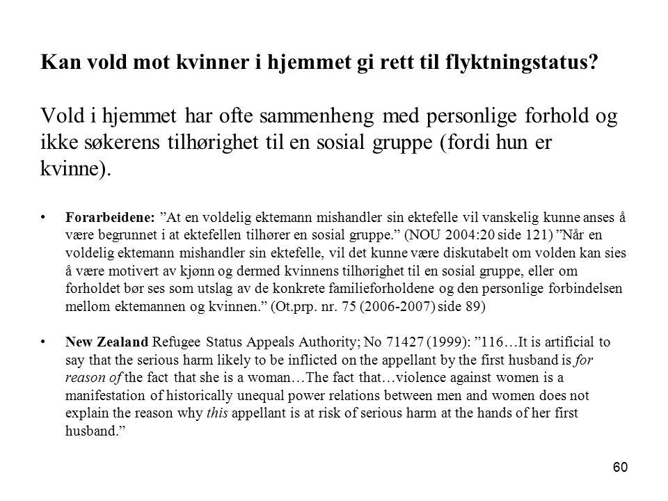Kan vold mot kvinner i hjemmet gi rett til flyktningstatus? Vold i hjemmet har ofte sammenheng med personlige forhold og ikke søkerens tilhørighet til