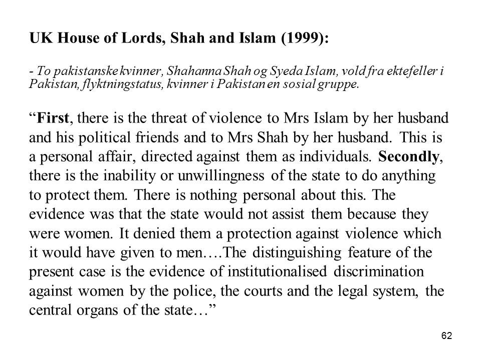 UK House of Lords, Shah and Islam (1999): - To pakistanske kvinner, Shahanna Shah og Syeda Islam, vold fra ektefeller i Pakistan, flyktningstatus, kvi