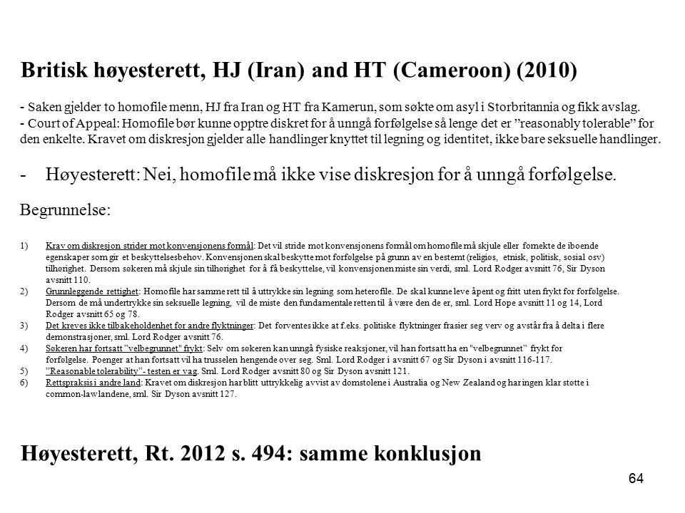 Britisk høyesterett, HJ (Iran) and HT (Cameroon) (2010) - Saken gjelder to homofile menn, HJ fra Iran og HT fra Kamerun, som søkte om asyl i Storbrita
