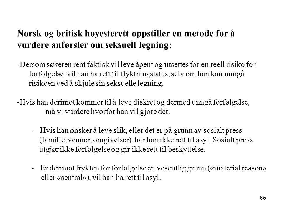 Norsk og britisk høyesterett oppstiller en metode for å vurdere anførsler om seksuell legning: -Dersom søkeren rent faktisk vil leve åpent og utsettes