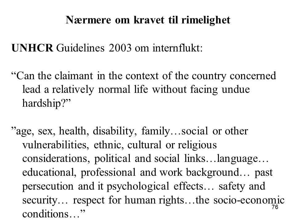 "Nærmere om kravet til rimelighet UNHCR Guidelines 2003 om internflukt: ""Can the claimant in the context of the country concerned lead a relatively nor"