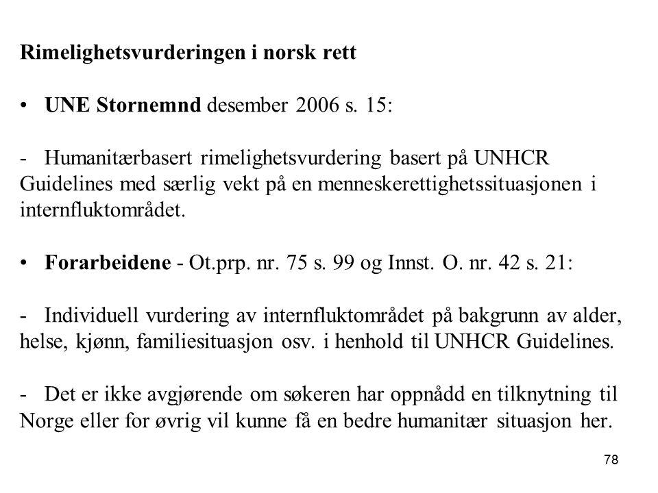 Rimelighetsvurderingen i norsk rett UNE Stornemnd desember 2006 s. 15: -Humanitærbasert rimelighetsvurdering basert på UNHCR Guidelines med særlig vek