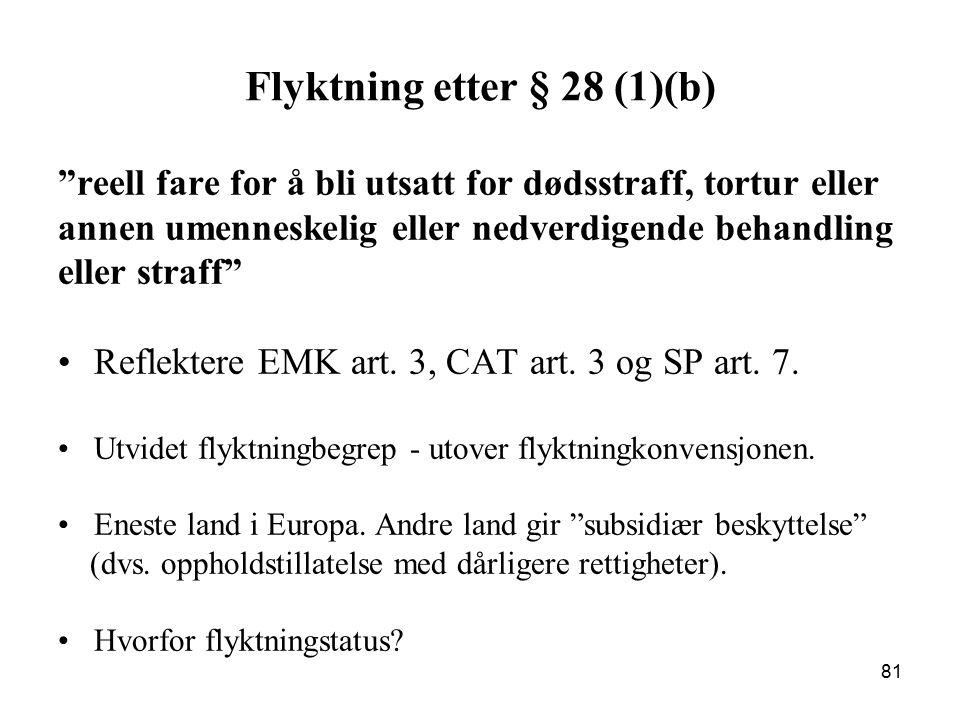 """Flyktning etter § 28 (1)(b) """"reell fare for å bli utsatt for dødsstraff, tortur eller annen umenneskelig eller nedverdigende behandling eller straff"""""""