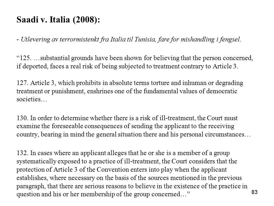 """Saadi v. Italia (2008): - Utlevering av terrormistenkt fra Italia til Tunisia, fare for mishandling i fengsel. """"125. …substantial grounds have been sh"""