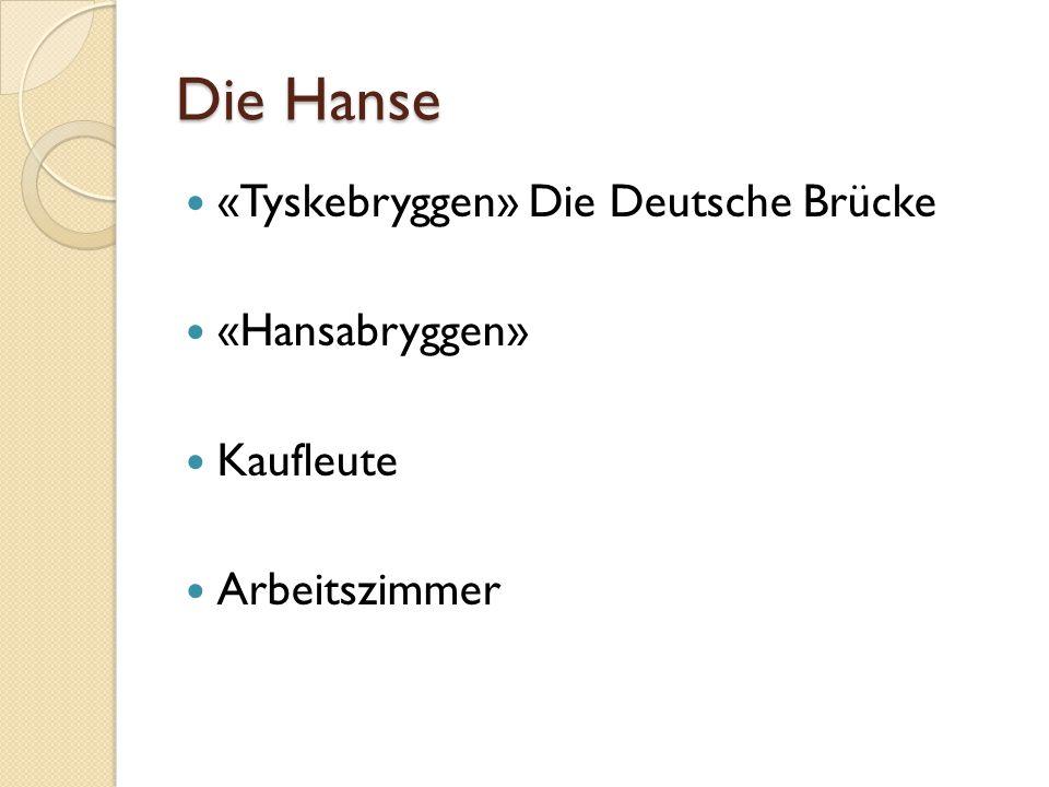 Die Hanse «Tyskebryggen» Die Deutsche Brücke «Hansabryggen» Kaufleute Arbeitszimmer