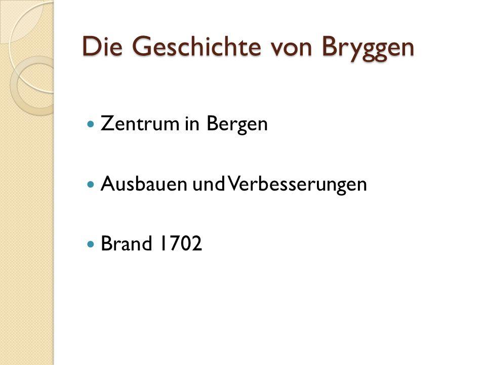 Die Geschichte von Bryggen Zentrum in Bergen Ausbauen und Verbesserungen Brand 1702
